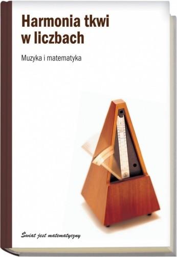 Okładka książki Harmonia tkwi w liczbach. Muzyka i matematyka