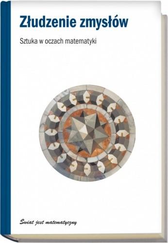 Okładka książki Złudzenie zmysłów. Sztuka w oczach matematyki