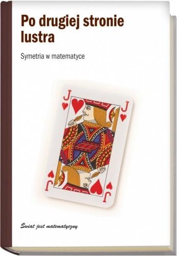 Okładka książki Po drugiej stronie lustra. Symetria w matematyce