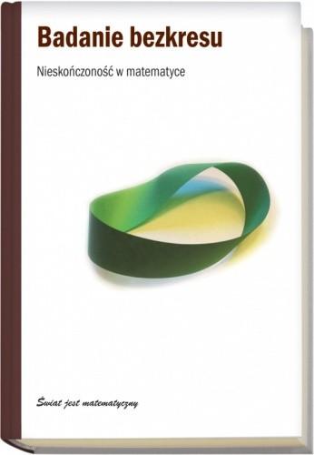 Okładka książki Badanie bezkresu. Nieskonczoność w matematyce
