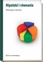 Hipoteki i równania. Matematyka w ekonomii