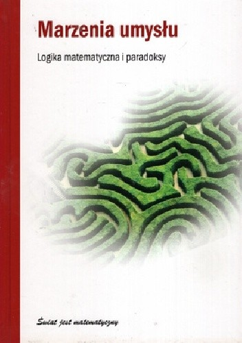 Okładka książki Marzenia umysłu. Logika matematyczna i paradoksy