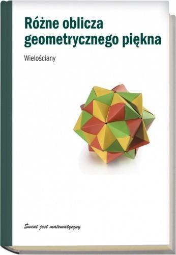 Okładka książki Różne oblicza geometrycznego piękna. Wielościany