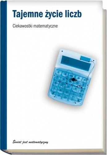 Okładka książki Tajemne życie liczb. Ciekawostki matematyczne