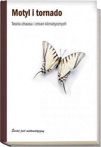 Okładka książki Motyl i tornado. Teoria chaosu i zmian klimatycznych
