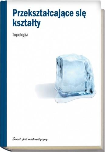 Okładka książki Przekształcające się kształty. Topologia