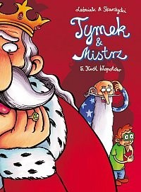 Okładka książki Tymek & Mistrz: Król kłopotów