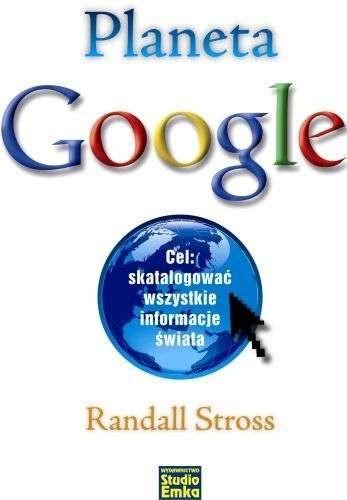 Okładka książki Planeta Google. Cel: skatalogować wszystkie informacje świata