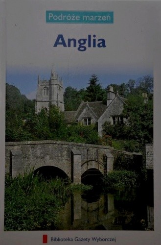 Okładka książki Anglia. Podróże marzeń