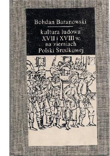 Okładka książki Kultura ludowa XVII i XVIII w. na ziemiach Polski Środkowej