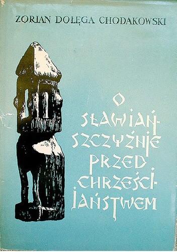 Okładka książki O Sławiańszczyźnie przed chrześcijaństwem oraz inne pisma i listy