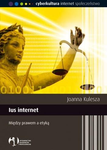 Okładka książki Ius internet. Między prawem a etyką
