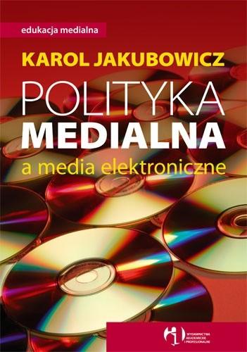 Okładka książki Polityka medialna a media elektroniczne