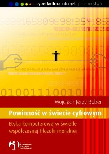 Okładka książki Powinność w świecie cyfrowym. Etyka komputerowa w świetle współczesnej filozofii moralnej