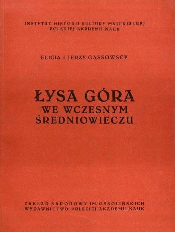 Okładka książki Łysa Góra we wczesnym średniowieczu
