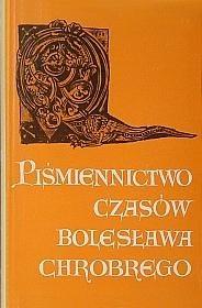 Okładka książki Piśmiennictwo czasów Bolesława Chrobrego