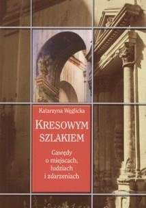 Okładka książki Kresowym szlakiem. Gawędy o miejscach, ludziach i zdarzeniach