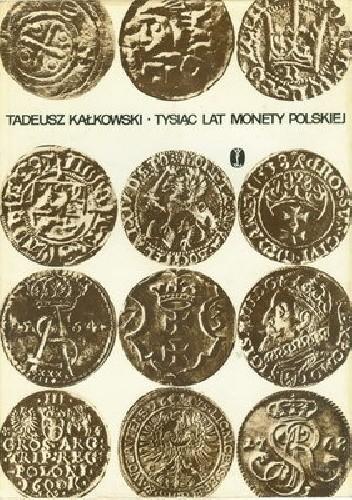 Okładka książki Tysiąc lat monety polskiej