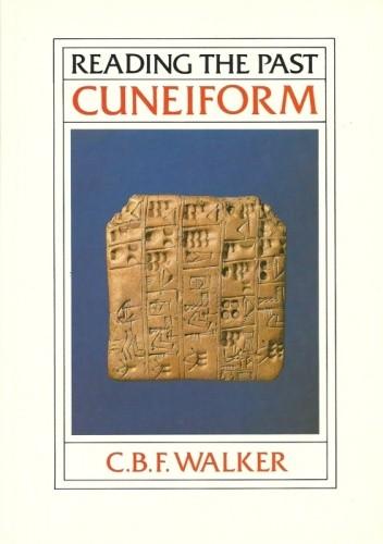 Okładka książki Reading the Past. Cuneiform