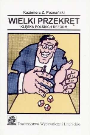 Okładka książki Wielki przekręt. Kleska polskich reform