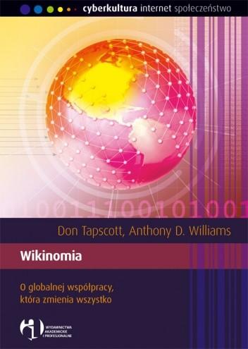 Okładka książki Wikinomia. O globalnej współpracy, która zmienia wszystko