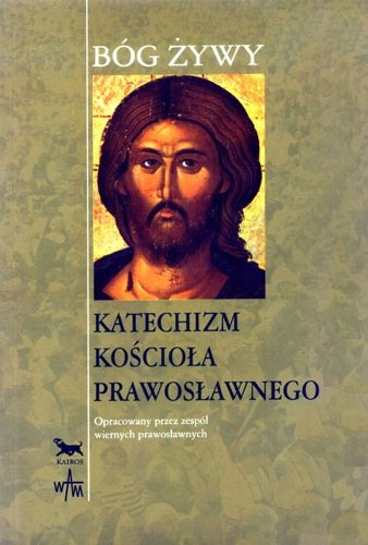 Okładka książki Bóg żywy. Katechizm Kościoła Prawosławnego