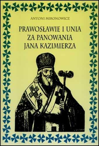 Okładka książki Prawosławie i unia za panowania Jana Kazimierza