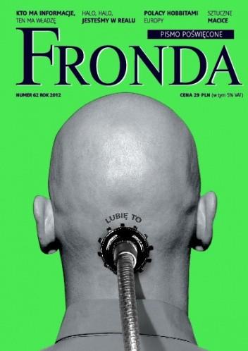 Okładka książki Fronda nr 62 wiosna 2012. Lubię to!
