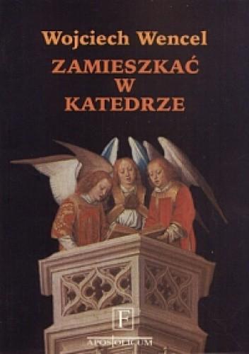 Okładka książki Zamieszkać w katedrze. Szkice o kulturze i literaturze