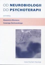 Okładka książki Od neurobiologii do psychoterapii