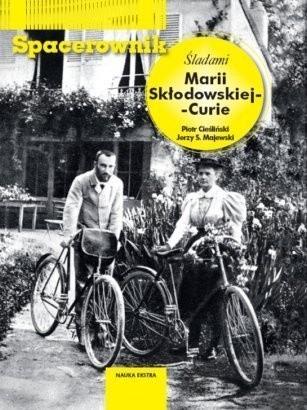 Okładka książki Spacerownik. Śladami Marii Skłodowskiej - Curie