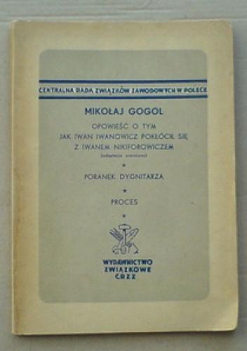Okładka książki Opowieść o tym, jak Iwan Iwanowicz pokłócił się z Iwanem Nikiforowiczem