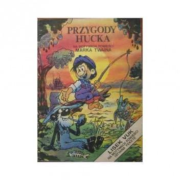 Okładka książki Przygody Hucka: Na motywach powieści Marka Twaina/ Lisek Vuk: Na motywach powieści Istvana Fekete