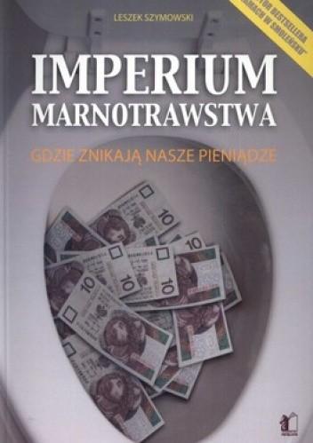 Okładka książki Imperium marnotrawstwa. Gdzie znikają nasze pieniądze