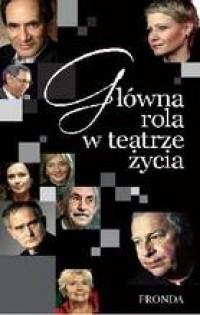 Okładka książki Główna rola w teatrze życia