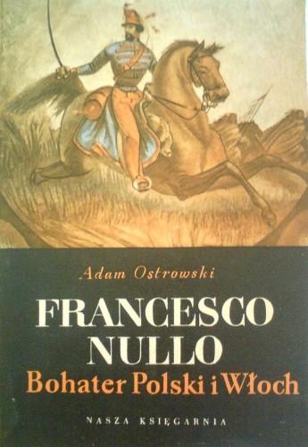 Okładka książki Francesco Nullo. Bohater Polski i Włoch