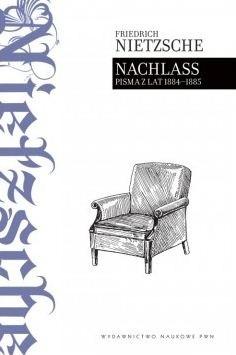Okładka książki Nachlass. Pisma z lat 1884-1885
