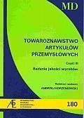Okładka książki TOWAROZNAWSTWO ARTYKUŁÓW PRZEMYSŁOW YCH CZ.III. BADANIA JAKOŚCI WYROBÓW