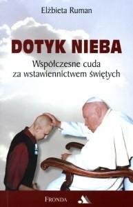 Okładka książki Dotyk Nieba.  Współczesne cuda za wstawiennictwem świętych