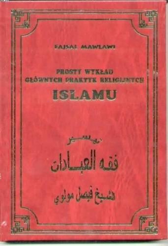 Okładka książki Prosty wykład głównych praktyk religijnych Islamu