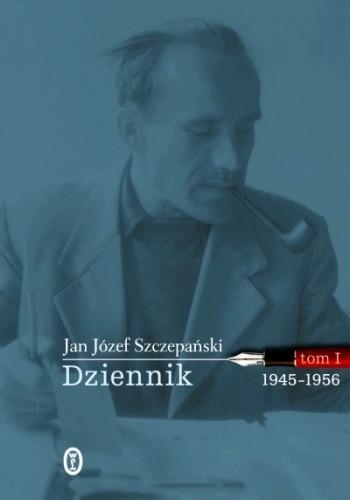 Okładka książki Dziennik. Tom I: 1945-1956