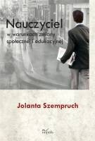 Okładka książki Nauczyciel w warunkach zmiany społecznej i edukacyjnej