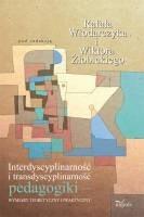 Okładka książki Interdyscyplinarność i transdyscyplinarność pedagogiki – wymiary teoretyczny i praktyczny