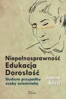 Okładka książki Niepełnosprawność – Edukacja – Dorosłość