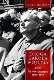 Okładka książki Droga Karola Wojtyły. Tom I. Na tron Apostołów 1920-1978