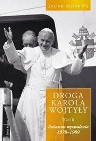 Okładka książki Droga Karola Wojtyły. Tom II. Zwiastun wyzwolenia. 1978-1989