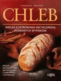 Okładka książki Chleb. Wielka ilustrowana encyklopedia domowych wypieków