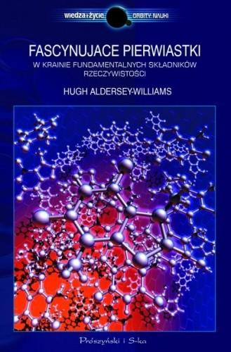 Okładka książki Fascynujące pierwiastki. W krainie fundamentalnych składników rzeczywistości