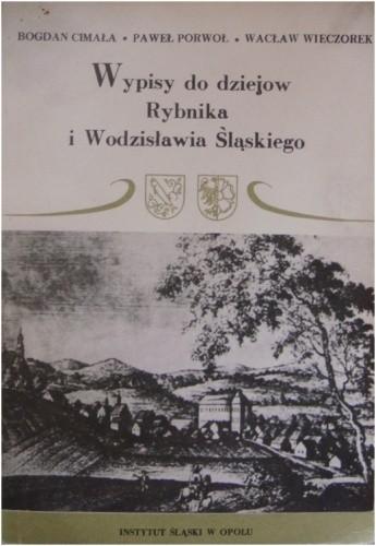 Okładka książki Wypisy do dziejów Rybnika i Wodzisławia Śląskiego