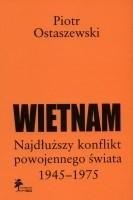 Okładka książki Wietnam. Najdłuższy konflikt powojennego świata 1945-1975.